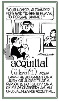 A legal decision by a judge or a jury that a person is not guilty of a criminal act.