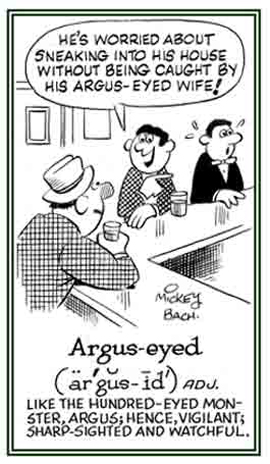 Being caught by an Argus-eyed spouse .