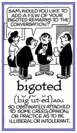 Descriptive of someone who has prejudicial and intolerant views.