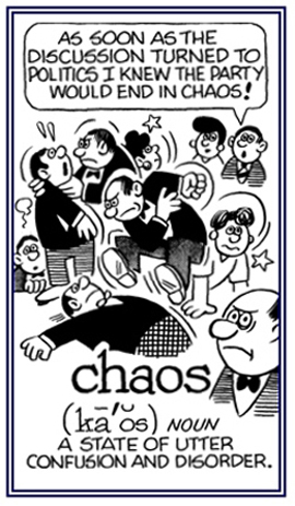 An argument about politics often results in chaos.