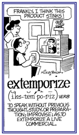 To say something that is not part a verbal presentation, to extemporize.