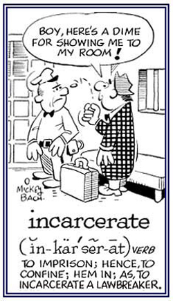 Prisoner treats guard as if he were a porter in a hotel.