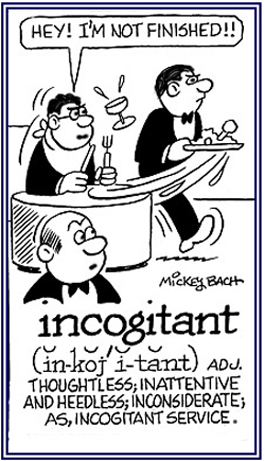 Not thinking what a person is doing.