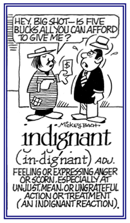 Expressing scorn or anger at an ungrateful response.
