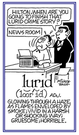 Conveying a novel with <I>lurid</I> examples of criminal acts.