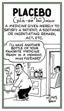A medicine given merely to satisfy a patient.