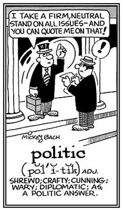 Shrewd politician.