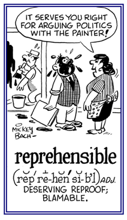 Deserving reproof or scolding.