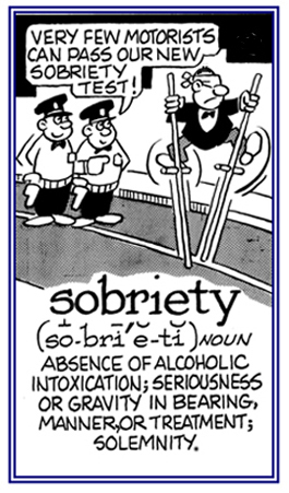 A seriousness about being sober.