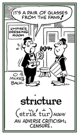 Adverse criticism.