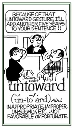 Improper or inappropriate behavior.